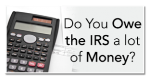 Do You Own the IRS money? Carlsbad, CA